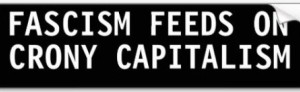 Capital Cronyism Fascism