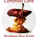 Common Core Rotten for Kids